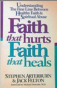 Faith that Hurts Faith that Heals